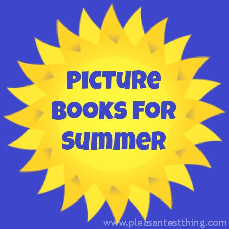 Picture books for summer reading - pools, beaches, ice cream, and more!