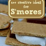 20+ creative, easy, and fun way to make s'mores