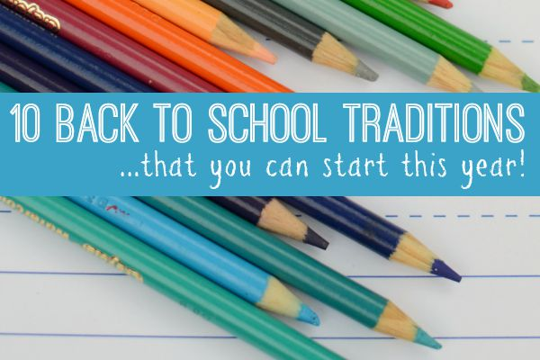 10 Back to School Traditions - easy ideas that you can start right away!