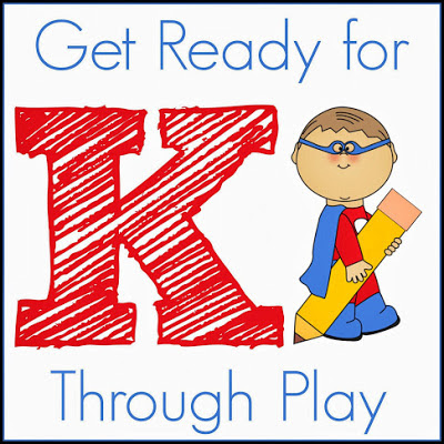 Get Ready for K Through Play!