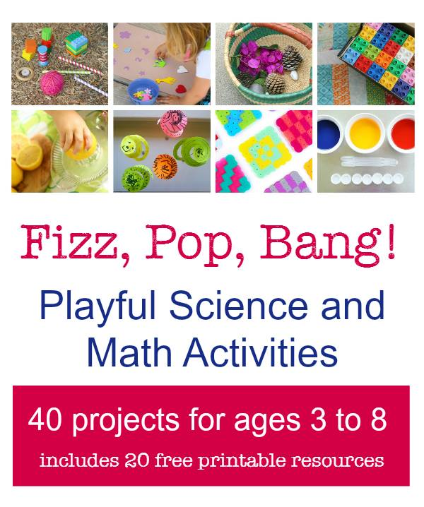 Playful Science and Math ideas! Over 40 projects!